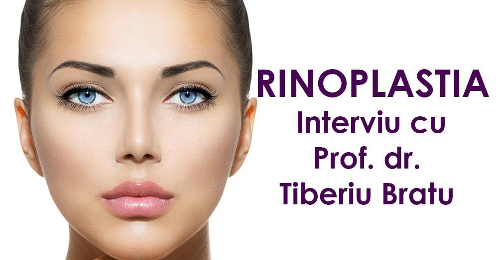 Rinoplastia – interviu cu Prof. dr Tiberiu Bratu